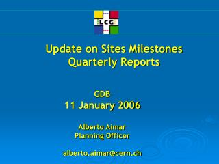 Update on Sites Milestones  Quarterly Reports