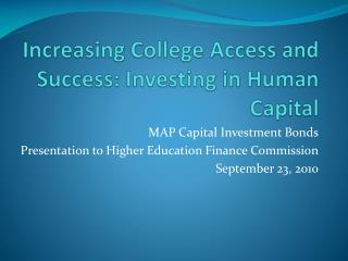 Increasing College Access and Success: Investing in Human Capital
