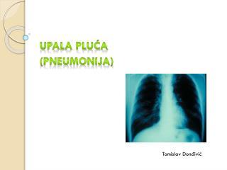 Upala pluća (pneumonija)