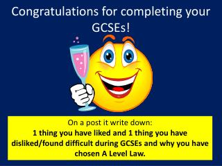 Congratulations for completing your GCSEs!