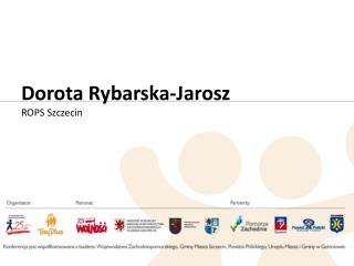 Dorota Rybarska-Jarosz ROPS Szczecin