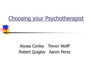 Choosing your Psychotherapist