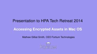 Presentation to HPA Tech Retreat 2014 Accessing Encrypted Assets in Mac OS