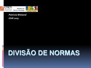 DIVIS O DE NORMAS