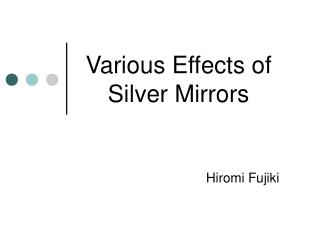 Various Effects of Silver Mirrors