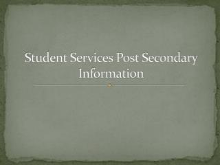 Student Services Post Secondary Information