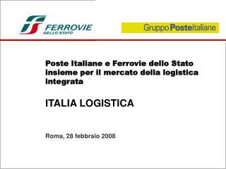 Poste Italiane e Ferrovie dello Stato insieme per il mercato della logistica integrata