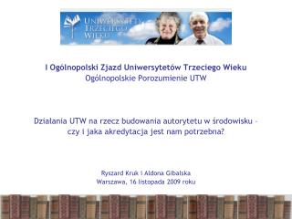 I Ogólnopolski Zjazd Uniwersytetów Trzeciego Wieku Ogólnopolskie Porozumienie UTW