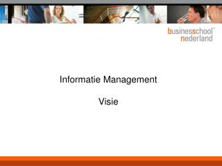 Informatie Management Visie