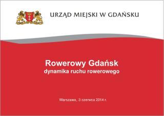 Rowerowy Gdańsk dynamika ruchu rowerowego