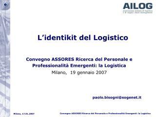 L'identikit del Logistico