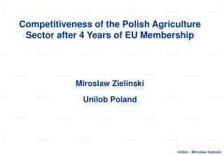 Competitiveness of the Polish Agriculture Sector after 4 Years of EU Membership