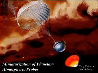 Miniaturization of Planetary Atmospheric Probes