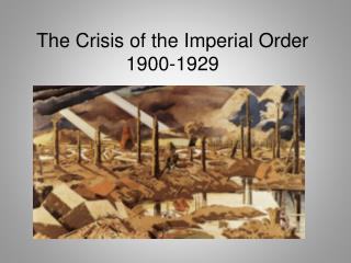 The Crisis of the Imperial Order 1900-1929