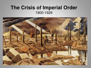 The Crisis of Imperial Order 1900-1929