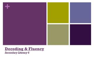 Decoding & Fluency Secondary Literacy 6