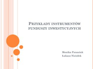 Przykłady instrumentów funduszy inwestycyjnych