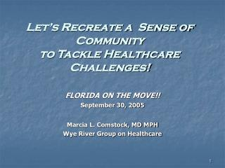 Let's Recreate a  Sense of Community  to Tackle Healthcare Challenges!