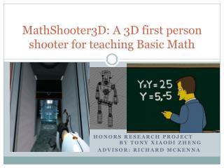 MathShooter3D: A 3D first person shooter for teaching Basic Math