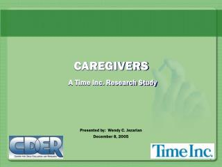 CAREGIVERS A Time Inc. Research Study