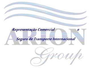 Representa  o Comercial                              e  Seguro de Transporte Internacional