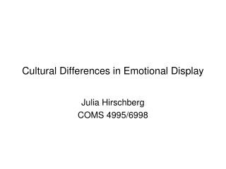 Cultural Differences in Emotional Display