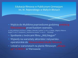 Edukacja filmowa w Publicznym Gimnazjum  im. M. Rejewskiego w Białych Błotach