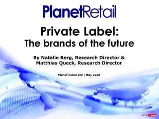 Private Label: The brands of the future