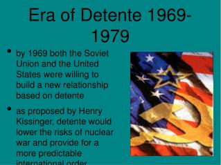 Era of Detente 1969-1979