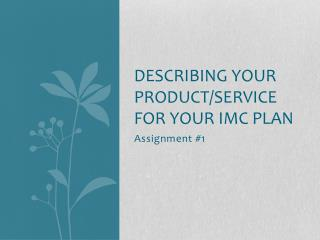 Describing Your Product/Service for your IMC Plan