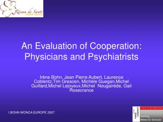 An Evaluation of Cooperation: Physicians and Psychiatrists
