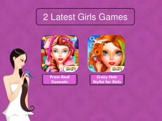 Two Latest Girls Games