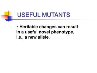 USEFUL MUTANTS
