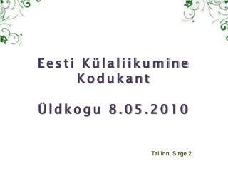 Eesti Külaliikumine Kodukant Üldkogu 8.05.2010