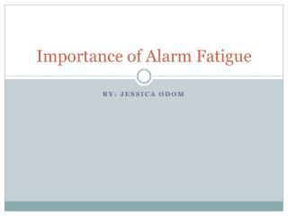 Importance of Alarm Fatigue