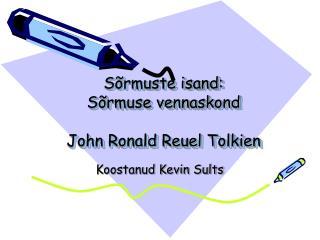 Sõrmuste isand:  Sõrmuse vennaskond John Ronald Reuel Tolkien