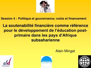 Session 4 : Politique et gouvernance; coûts et financement