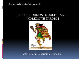 Institución Educativa Internacional TERCER HORIZONTE CULTURAL U  HORIZONTE TARDÍO I