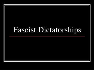 Fascist Dictatorships