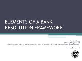 ELEMENTS OF A BANK RESOLUTION FRAMEWORK