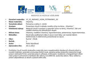 Označení materiálu: VY_32_INOVACE_VEJPA_POTRAVINY1_03 Název materiálu: Vitamíny.