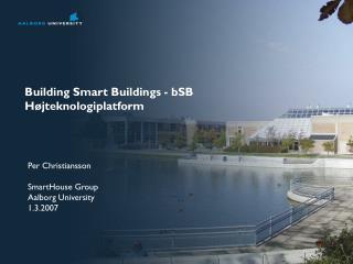 Building Smart Buildings - bSB H�jteknologiplatform