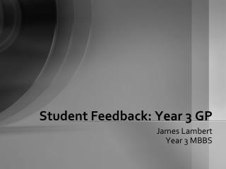 Student Feedback: Year 3 GP