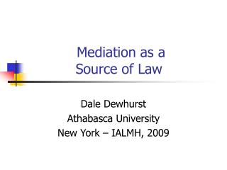 Mediation as a Source of Law
