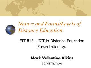 Nature and Forms/Levels of Distance Education