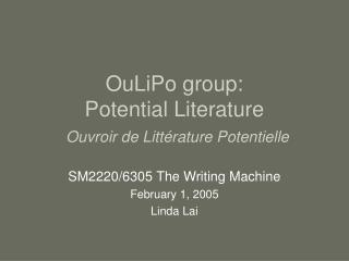 OuLiPo group:  Potential Literature Ouvroir de Litt � rature Potentielle