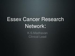 Essex Cancer Research Network: