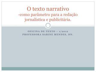 O texto narrativo  -como parâmetro para a redação jornalística e publicitária.