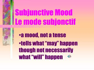 Subjunctive Mood Le mode subjonctif