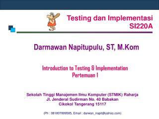 Testing dan Implementasi SI220A